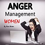 Anger Management Women: Anger Management Tips and Solutions for Women | Rita Chester