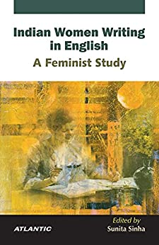 feminism in indian english literature Feminism in india is a set of movements aimed at defining, establishing, and defending equal political, economic, and social rights and equal opportunities for indian women it is the.