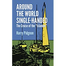 """Around the World Single-Handed: The Cruise of the """"Islander"""""""