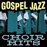Gospel Jazz Choir Hits by Smooth Jazz All Stars (2012-03-13)