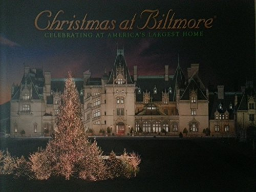 Christmas At Biltmore Celebrating At America's Largest Home (Christmas Biltmore Estate)