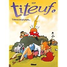 Titeuf T02 : L'Amour, c'est pô propre... (French Edition)