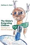 img - for The Globe's Emigrating Children: Teaching in a Second Language (Rethinking Childhood) book / textbook / text book
