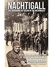 Nachtigall - The Ukrainian Battalion in the Wehrmacht: Recollections and reflections of the last surviving member