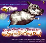 : Rough Weather Ahead for Walter the Farting Dog