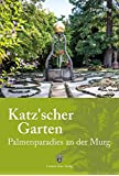 Katz'scher Garten: Palmenparadies an der Murg