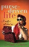 The Purse-Driven Life, Anita Renfroe, 1576836053