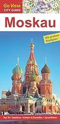 Moskau City Guide: Mit großem Stadtplan. Top 10 - Stadttouren - Erleben & Genießen - Sprachführer
