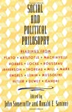 Social and Political Philosophy: Readings From Plato to Gandhi, John Somerville, Ronald Santoni, 0385012381