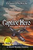 Captive Hero (Time-shift Heroes Series Book 1)
