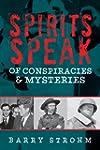 Spirits Speak of Conspiracies and Mys...