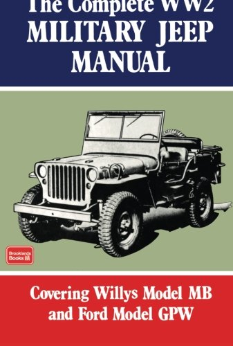 The Complete WW2 Military Jeep Manual (Brookland Military Vehicles)