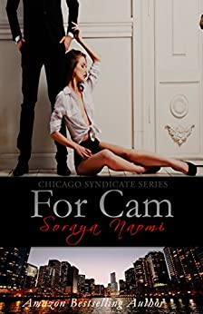 For Cam (Chicago Syndicate Book 4) by [Naomi, Soraya]