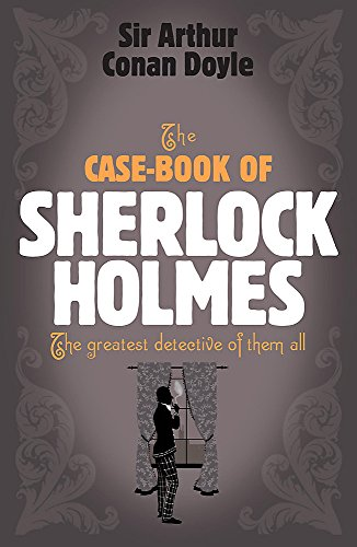The Case-Book of Sherlock Holmes (Sherlock Holmes (Headline))