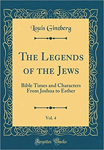 The Legends Of The Jews Volume IV