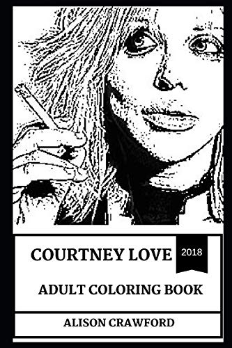 Courtney Love Adult Coloring Book: Legendary Female Punk