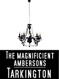 The Magnificent Ambersons ( illustrated )