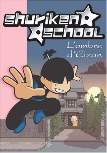 Shuriken School, Tome 4 : L'ombre d'Eizan