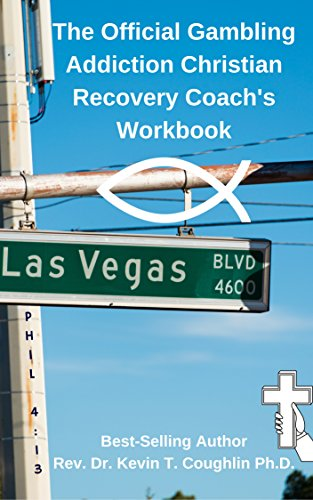 The Official Gambling Addiction Christian Recovery Coaches Workbook by [Coughlin Ph.D., Rev. Dr. Kevin T.]