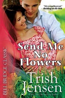 Send Me No Flowers by [Jensen, Trish]