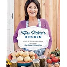 Miss Vickie's Kitchen: Family Recipes from Vickie Kerr, Creator of Miss Vickie's Potato Chips