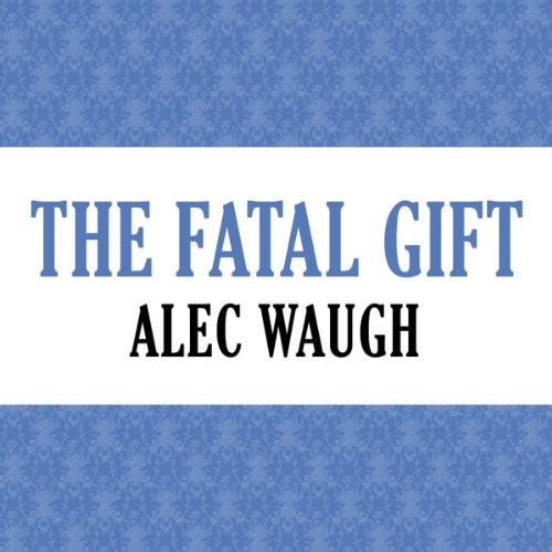 The Fatal Gift Fatal Gift