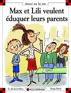 """Afficher """"Max et Lili veulent éduquer leurs parents"""""""