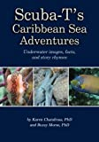 img - for Scuba-T's Caribbean Sea Adventures: Underwater images, facts, and story rhymes book / textbook / text book