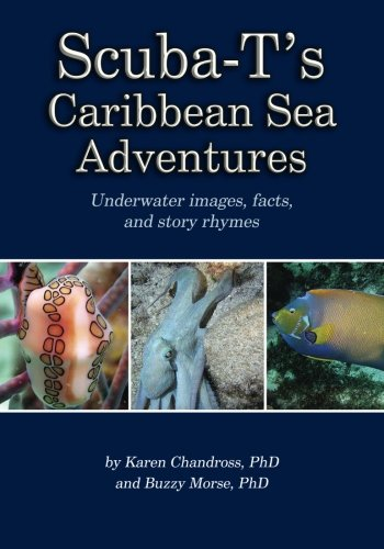 Download Scuba-T's Caribbean Sea Adventures: Underwater images, facts, and story rhymes PDF