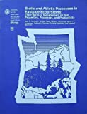 img - for Biotic and Abiotic Processes in Eastside Ecosystems: The Effects of Management on Soil Properties, Processes, and Productivity (PNW-GTR-323) book / textbook / text book