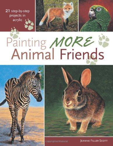 Painting More Animal Friends: 24 Step-By-Step Projects In Acrylic (Types Of Brush Strokes In Oil Painting)