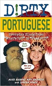 Book Dirty Portuguese: Everyday Slang from