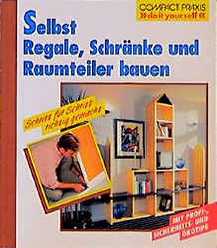Selbst Regale, Schränke und Raumteiler bauen (Compact-Praxis