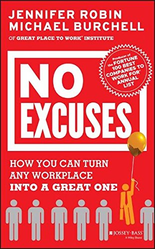 No Excuses: How You Can Turn Any Workplace into a Great One