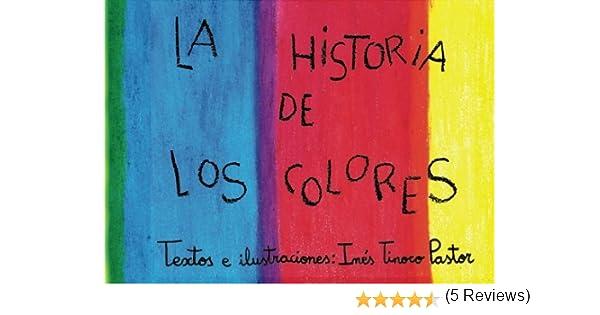 La historia de los colores: Cuento bilingüe para niños de 3 a 8 años: Amazon.es: Tinoco Pastor, Inés: Libros
