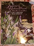 Aquatic and Wetland Plants of South Carolina, Aulbach-Smith, Cynthia A. and De Kozlowski, Steven J., 0963282123