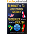 Eliminate the 63 Most Common Mistakes Portuguese Speakers Make in English: Learn Grammar, Improve Pronunciation and Conversation Fast! (English Edition)