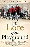 img - for The Lore of the Playground: The Children's World - Then and Now by Roud Steve (2011-09-22) Paperback book / textbook / text book