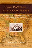 The Fate of Their Country, Michael F. Holt, 0809044390