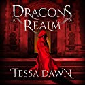Dragons Realm Audiobook by Tessa Dawn Narrated by Mikael Naramore