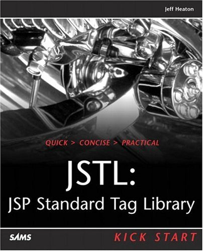 JSTL: JSP Standard Tag Library Kick Start by Brand: Sams
