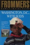 Washington, D. C., with Kids, Beth Rubin, 0133333604