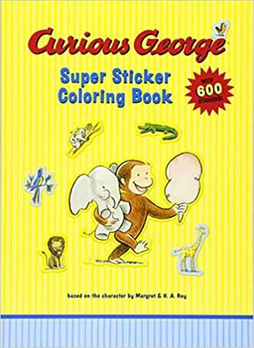 Curious George Super Sticker Coloring Book: H. A. Rey ...