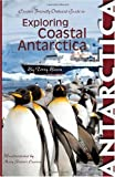 Cruiser Friendly Guide to Exploring the Antarctic Peninsula, Terry Breen, 0978766199