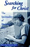 Searching for Christ : The Spirituality of Dorothy Day 1897-1980, Merriman, Brigid O'Shea, 0268017700