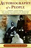 img - for Autobiography of a People: Three Centuries of African American History Told by Those Who Lived It book / textbook / text book