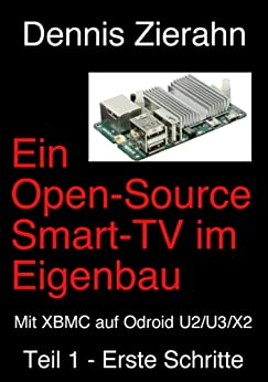 ein open source smart tv im eigenbau teil 1 erste schritte german edition. Black Bedroom Furniture Sets. Home Design Ideas
