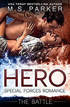 Hero Book 3 - The Battle: Military Romance by [Parker, M. S.]