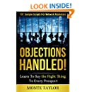 Objections Handled! 101 Sample Scripts For Network Marketers—Learn To Say The Right Thing To Every Prospect