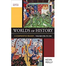 Worlds of History, Volume One: A Comparative Reader: To 1550